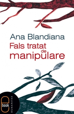 Ana Blandiana – Fals tratat de manipulare